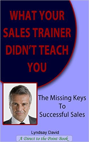 What your sales trainer didn't tell you