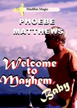 Welcome to Mayhem Baby.jpg